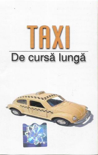 Taxi - De Cursă Lungă (Cass;Comp)