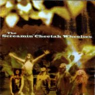 The Screamin' Cheetah Wheelies - The Screamin' Cheetah Wheelies (CD;Album)
