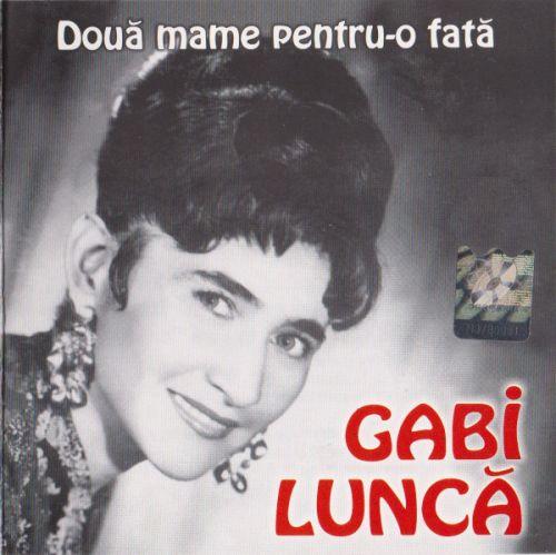 Gabi Luncă - Două Mame Pentru-o Fată (CD;Comp)