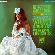 Herb Alpert & The Tijuana Brass - Whipped Cream & Other Delights (LP;Album)