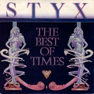 Styx - The Best Of Times (7