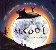 Ada Milea;Bogdan Burlăcianu;Cristi Rigman - Alcool (CD;Album)