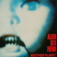 Alien Sex Fiend - Another Planet (LP;Album)